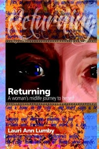 Returning - A Woman's Midlife Journey to Herself