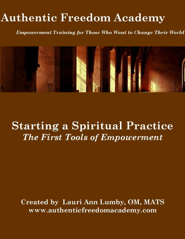 Authentic Freedom Starting a Spiritual Practice2